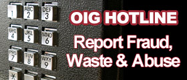 OIG Hotline to report waste and abuse